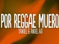 Por Mi Reggae Muero