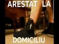 Arestat La Domiciliu