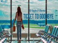 Ticket To Goodbye