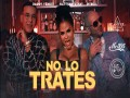 No Lo Trates - Top 100 Songs