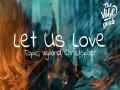 Let Us Love