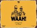 Waah! - Top 100 Songs
