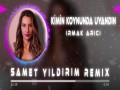 Kimin Koynunda Uyandin  ( Samet Yildirim Remix )
