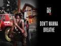 Don't Wanna Breathe