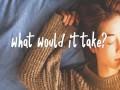 What Would It Take