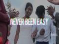 Never Been Easy - Top 100 Songs